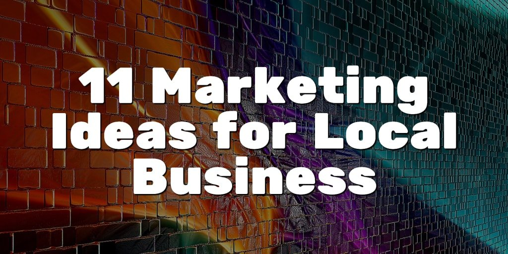 11 Marketing Ideas for Local Businesses - Lead Flow Method