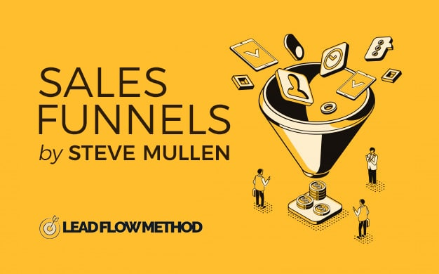 Sales Funnels by Steve Mullen, Lead Flow Method