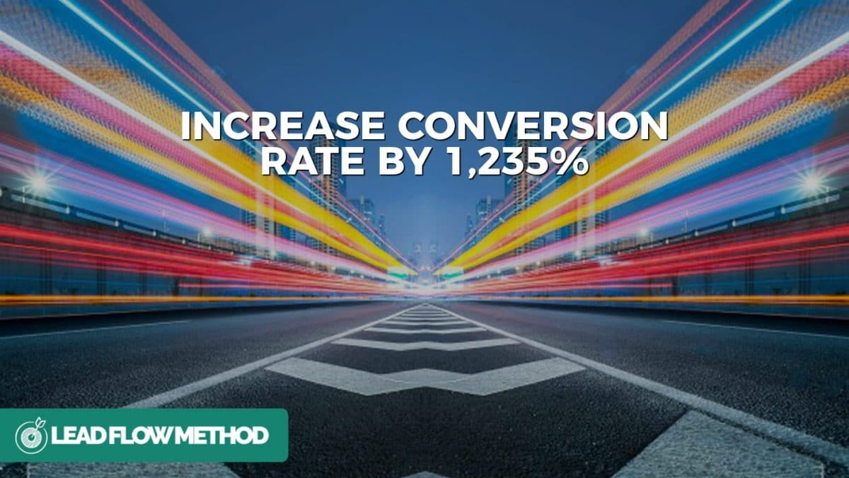 INCREASE CONVERSION RATE BY 1,235% - Lead Flow Method - CRO